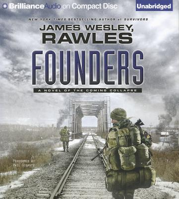 Founders: A Novel of the Coming Collapse - Rawles, James Wesley, and Gigante, Phil (Read by)
