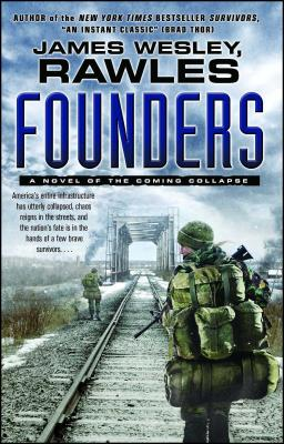 Founders: A Novel of the Coming Collapse - Rawles
