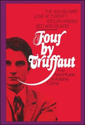 Four by Truffaut: The Adventures of Antoine Doinel - Truffaut, Francois