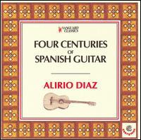 Four Centuries of Spanish Guitar - Alirio Diaz (guitar)