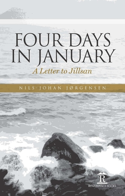 Four Days in January: A Letter to Jillsan - Jorgensen, Nils-Johan