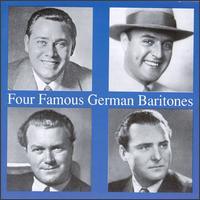 Four Famous German Baritones - Eugen Fuchs (vocals); Gerhard Hüsch (baritone); Hans Wocke (baritone); Herbert Janssen (baritone); Karl Hammes (baritone)