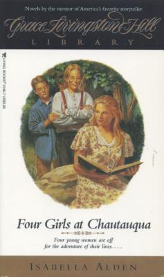 Four Girls at Chautauqua - Alden, Isabella MacDonald