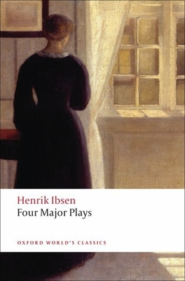 Four Major Plays: A Doll's House/Ghosts/Hedda Gabler/The Master Builder - Ibsen, Henrik, and McFarlane, James (Introduction by), and Arup, Jens (Translated by)