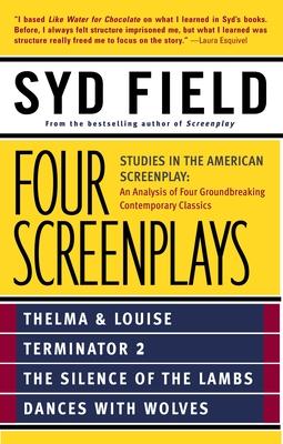 Four Screenplays: Studies in the American Screenplay - Field, Syd