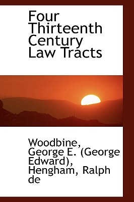 Four Thirteenth Century Law Tracts - George E (George Edward), Woodbine
