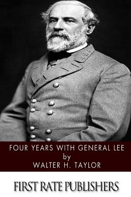 Four Years with General Lee - Taylor, Walter H