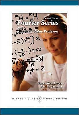 Fourier Series and Boundary Value Problems - Brown, James Ward, and Churchill, Ruel V.