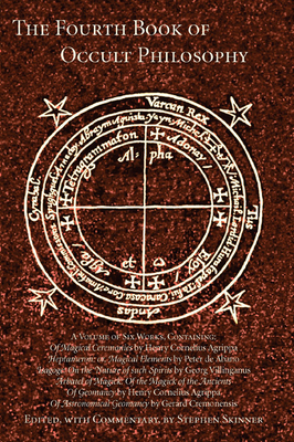 Fourth Book of Occult Philosophy - Von Nettesheim, Heinrich Cornelius Agrippa, and Skinner, Stephen, Dr. (Editor), and Turner, Robert (Translated by)