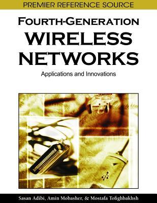 Fourth-Generation Wireless Networks: Applications and Innovations - Adibi, Sasan (Editor)