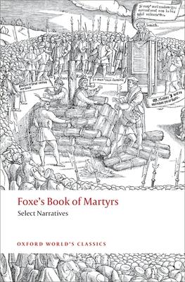 Foxe's Book of Martyrs: Select Narratives - Foxe, John