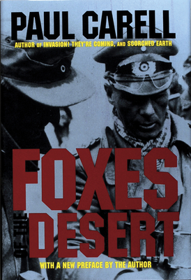 Foxes of the Desert: The Story of the Afrika Korps - Carell, Paul