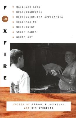 Foxfire 10 - Foxfire Fund Inc, and Reynolds, George P (Editor)