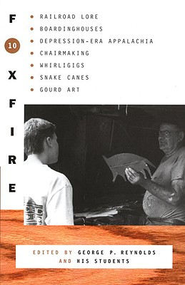 Foxfire 10 - Foxfire Fund Inc, and Reynolds, George P (Editor), and Walker, Susan (Editor)