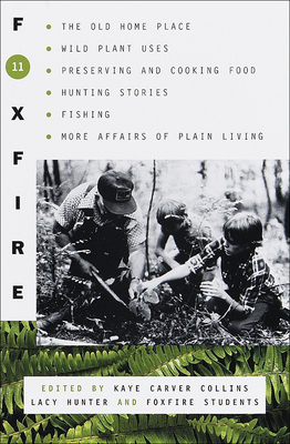 Foxfire 11 - Foxfire Fund Inc, and Collins, Kaye Carver (Editor), and Hunter, Lacy (Editor)
