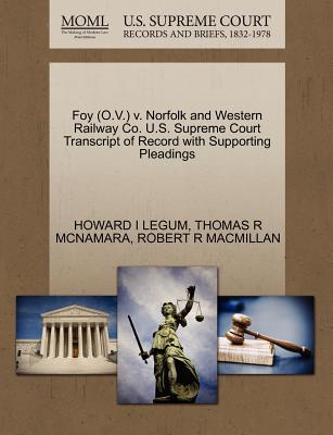 Foy (O.V.) V. Norfolk and Western Railway Co. U.S. Supreme Court Transcript of Record with Supporting Pleadings - Legum, Howard I, and McNamara, Thomas R, and MacMillan, Robert R