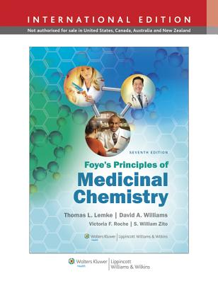 Foye's Principles of Medicinal Chemistry - Lemke, Thomas L, PhD (Editor), and Williams, David A, PhD (Editor)