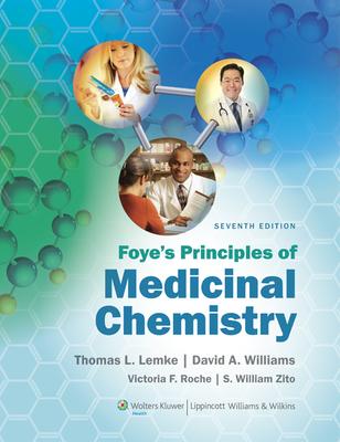 Foye's Principles of Medicinal Chemistry - Williams, David A, PhD (Editor)