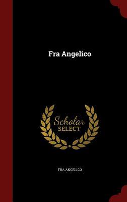 Fra Angelico - Angelico, Fra