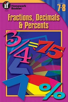 Fractions, Decimals and Percents Homework Booklet, Grades 7 - 8 - Miles Moran, Andrea, and Instructional Fair (Creator)