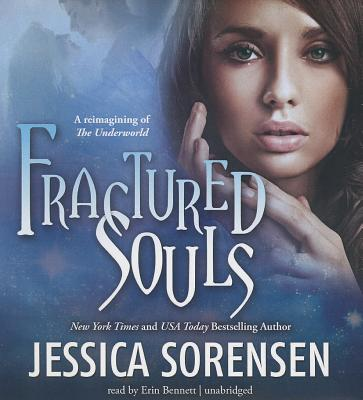 Fractured Souls - Sorensen, Jessica, and Bennett, Erin (Read by)
