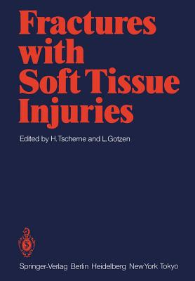 Fractures with Soft Tissue Injuries - Tscherne, H (Editor)
