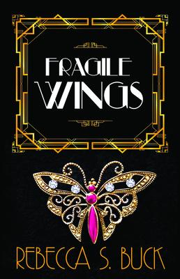 Fragile Wings - Buck, Rebecca S