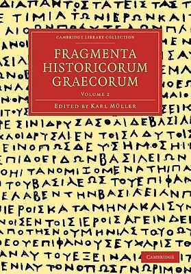 Fragmenta Historicorum Graecorum: Volume 2 - Muller, Carl (Editor)