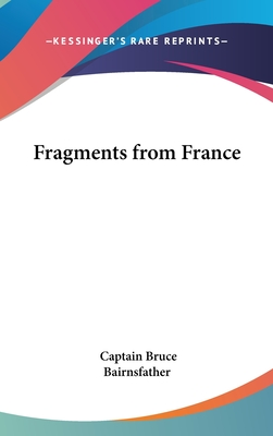 Fragments from France - Bairnsfather, Captain Bruce