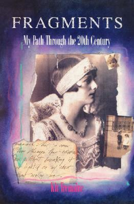 Fragments: My Path Through the 20th Century - Tremaine, Kit