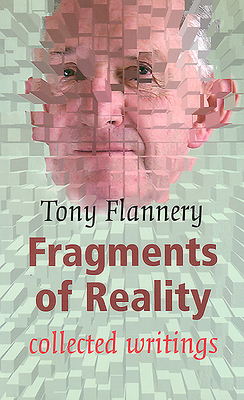 Fragments of Reality: Collected Writings - Flannery, Tony