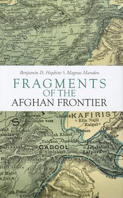 Fragments of the Afghan Frontier - Marsden, Magnus