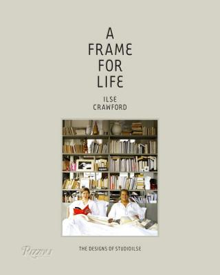 Frame for Life : The Designs of StudioIlse: The designs of Studioilse - Crawford, Ilse, and Heathcote, Edwin