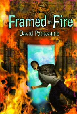 Framed in Fire - Patneaude, David