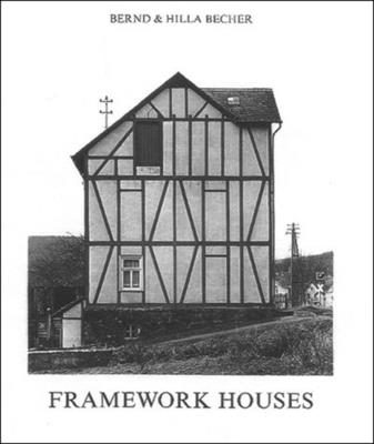 Framework Houses - Becher, Bernd, and Becher, Hilla