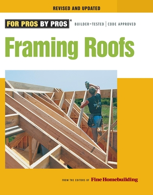 Framing Roofs - Fine Homebuilding