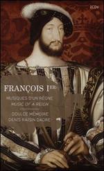 François 1er: Musiques d'un Règne