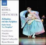 Fran�ois Rebel & Fran�ois Francoeur: Z�lindor, roi des Sylphes