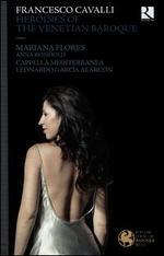 Francesco Cavalli: Heroines of the Venetian Baroque