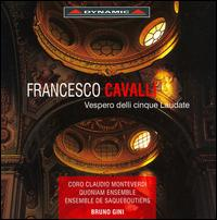 Francesco Cavalli: Vespero delli cinque Laudate - Alessandro Carmignani (alto); Elena Bertuzzi (soprano); Ensemble de Saqueboutiers; Florin Cezar Ouatu (counter tenor);...