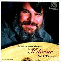 Francesco da Milano: Il Divino - Paul O'Dette (lute)