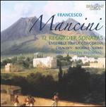 Francesco Mancini: 12 Recorder Sonatas