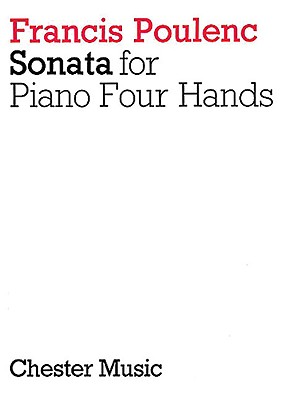 Francis Poulenc: Sonata for Piano Four Hands - Chester Music (Creator)