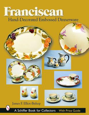 Franciscan Hand-Decorated Embossed Dinnerware - Elliot-Bishop, James F