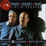 Franck, Debussy, Faur�: Violin Sonatas
