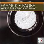 Franck, Fauré: Works for Cello & Piano
