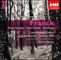 Franck: Piano Quintet; Violin Sonata; Symphony - Augustin Dumay (violin); Jean-Philippe Collard (piano); Muir String Quartet; Orchestre National du Capitole de Toulouse;...