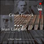 Franck: Prélude, Choral et Fugue; Prélude, Aria et Final; Langlais: Pièces, Op. 6