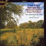 Frank Bridge: Phantasie Trio; Phantasy Quartet; Piano Trio No. 2