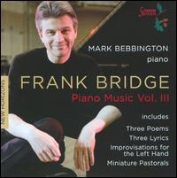 Frank Bridge: Piano Music, Vol. 3 - Mark Bebbington (piano)